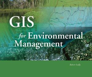 GIS for Environmental Management - Robert James Scally