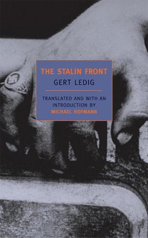 The Stalin Front : A Novel of World War II - Gert Ledig