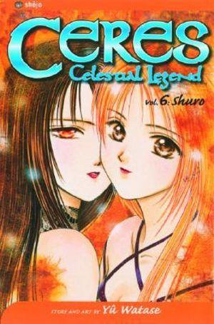 Ceres: Celestial Legend, Vol. 6: Shuro Yuu Watase