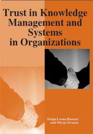 Trust in Knowledge Management and Systems in Organizations - Maija Leena Huotari