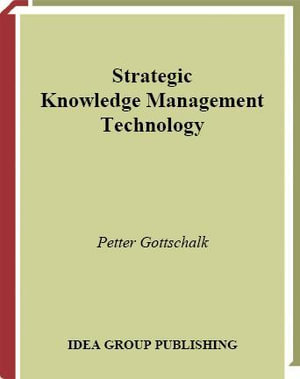 Strategic Knowledge Management Technology - Petter Gottschalk
