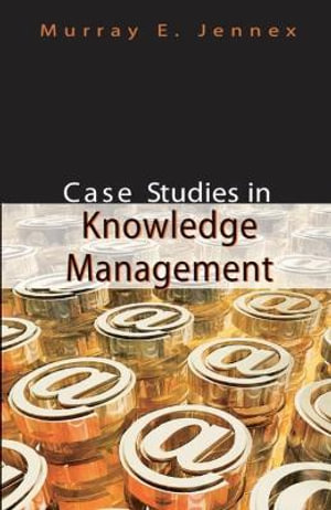 Case Studies In Knowledge Management Murray Jennex