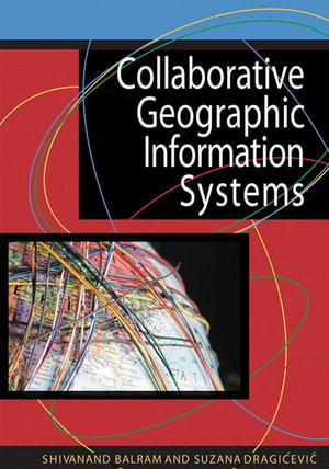 Collaborative Geographic Information Systems - Shivanand Balram