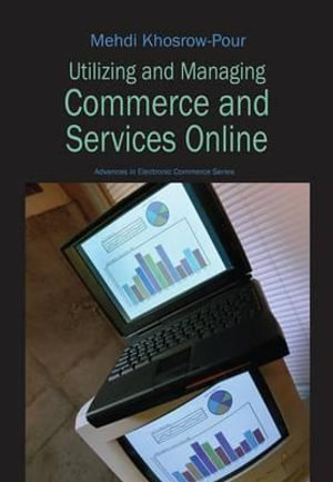 Utilizing and Managing Commerce and Services Online - Mehdi Khosrow-Pour