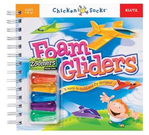 Foam Gliders : 5 Easy-to-build-and-fly designs! : Klutz Chicken Socks Series - Klutz