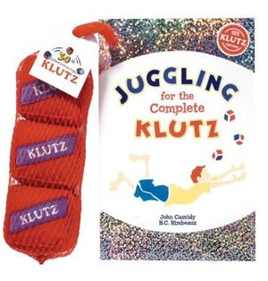 Juggling for the Complete Klutz : 30th Anniversary Edition  : Klutz Series - Klutz