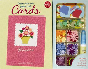 Klutz Create Your Own Paper-craft Cards : Flowers - Anne Akers Johnson