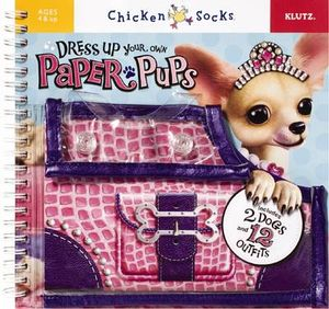 Dress Up Your Own Paper Pups : Klutz Chicken Socks Series - Klutz