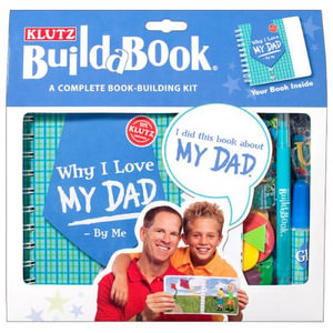Klutz Build a Book : Why I Love My Dad : A Complete Book-Building Kit - The Editors of Klutz