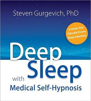 Deep Sleep with Medical Self-Hypnosis : Find Restful, Restorative Sleep - Naturally - Steven Gurgevich
