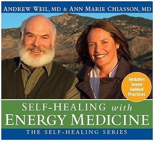 Self-Healing with Energy Medicine : The Self Healing Series - Andrew Weil