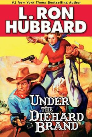 Under The Diehard Brand : Stories From the Golden Age Collection - L. Ron Hubbard
