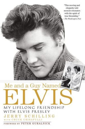 Me-and-a-Guy-Named-Elvis-By-Jerry-Schilling-NEW
