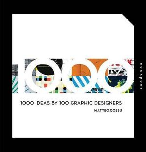 1000 Ideas by 100 Graphic Designers - Matteo Cossu