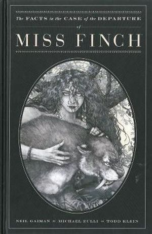 The Facts in the Case of the Departure of Miss Finch - Neil Gaiman