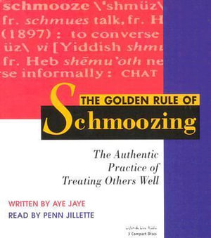 The Golden Rule of Schmoozing - Aye Jaye