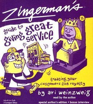 Zingerman's Guide to Giving Great Service - Ari Weinzweig