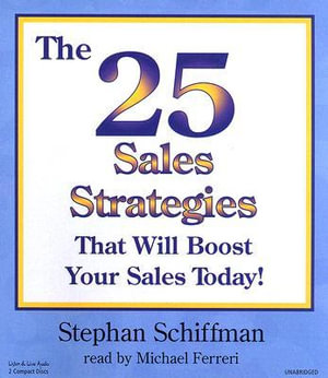 The 25 Sales Strategies That Will Boost Your Sales Today! - Stephan Schiffman