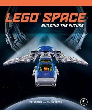 LEGO Space : Building the Future - Peter Reid