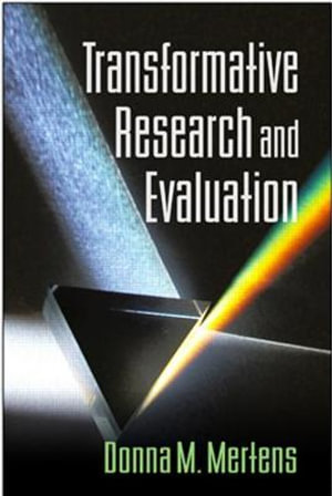 Transformative Research and Evaluation Donna M. Mertens