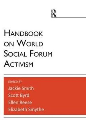 Handbook on World Social Forum Activism Jackie Smith, Ellen Reese, Scott Byrd and Elizabeth Smythe