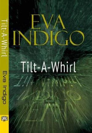 Tilt-a-Whirl - Eva Indigo