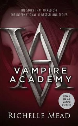 Vampire Academy : A Vampire Academy Novel : Volume 1 - Richelle Mead