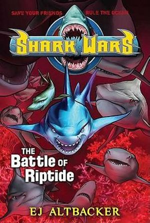 The Battle of Riptide  : Shark Wars Series : Book 2 - Ernie Altbacker