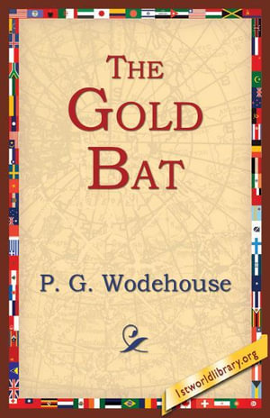 The Gold Bat - P. G. Wodehouse