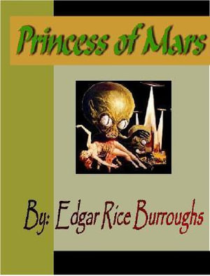 Princess of Mars - Edgar Rice Burroughs