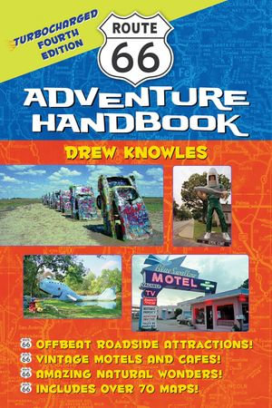 Route 66 Adventure Handbook : Turbocharged Fourth Edition - Drew Knowles