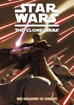 Star Wars: The Clone Wars: The Colossus of Destiny (Star Wars: Clone Wars (Dark Horse)) Jeremy Barlow and Fillbach Brothers