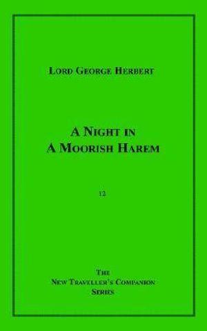 A Night in A Moorish Harem Lord George Herbert