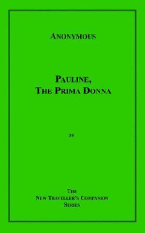 Pauline the Prima Donna - Anonymous