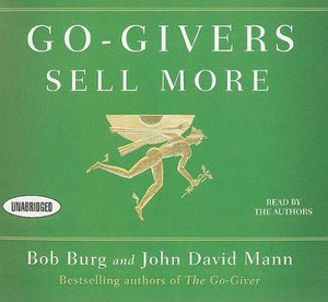 Go-Givers Sell More - Bob Burg
