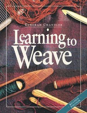Learning to Weave - Deborah Chandler