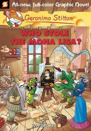 Who Stole the Mona Lisa? : Geronimo Stilton Graphic Novel Series : Book 6 - Geronimo Stilton