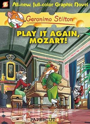 Play It Again, Mozart  : Geronimo Stilton Graphic Novel Series : Book 8 - Geronimo Stilton
