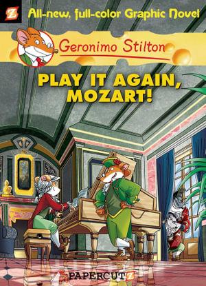Play It Again, Mozart  : Geronimo Stilton Graphic Novel Series : Book 8 - Geronimo Stilton