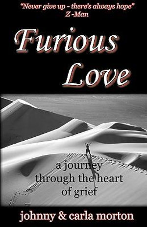 Furious Love : A Journey Through the Heart of Grief - Johnny Morton
