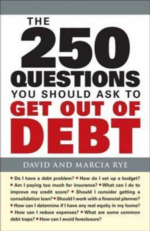 The 250 Questions You Should Ask to Get Out of Debt - David Rye