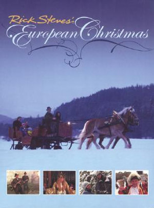 Rick Steves' European Christmas - Rick Steves