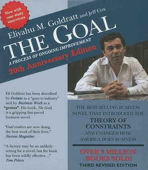 The Goal : A Process of Ongoing Improvement - Eliyahu M Goldratt