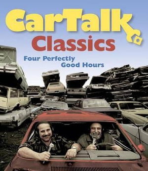 Car Talk Classics : Four Perfectly Good Hours - Tom Magliozzi