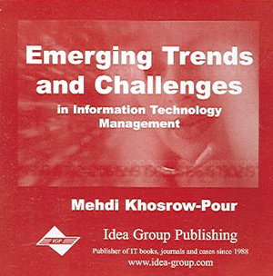 Emerging Trends and Challenges in Information Technology Management : 2006 Information Resources Management Association International Conference, Washington, DC, USA, May 21-24, 2006 - Mehdi Khosrow-Pour