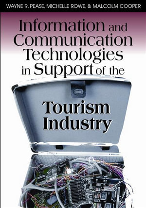 Information and Communication Technologies in Support of the Tourism Industry - Wayne Pease
