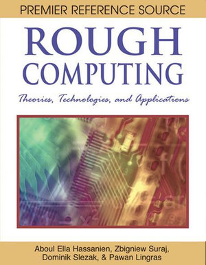 Rough Computing : Theories, Technologies and Applications - Aboul Ella Hassanien