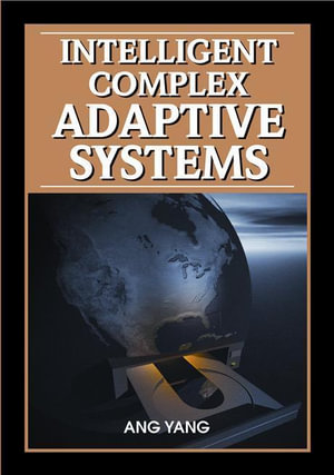 Intelligent Complex Adaptive Systems - Ang Yang