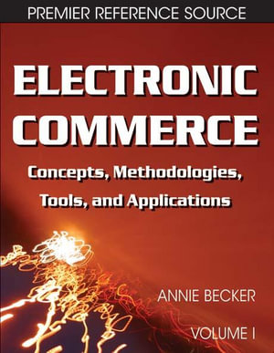 Electronic Commerce : Concepts, Methodologies, Tools, and Applications - Annie Becker