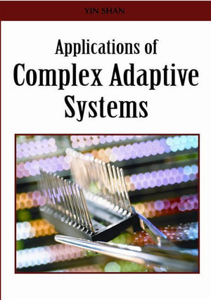Applications of Complex Adaptive Systems - Yin Shan